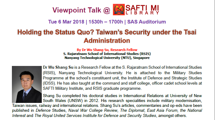 Viewpoint Talk : 'Holding the Status Quo? Taiwan Security under the Tsai Administration' by Dr Wu Shang Su